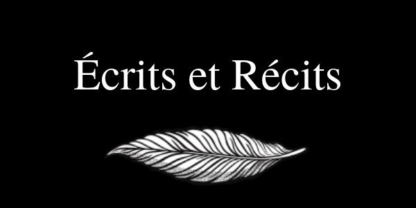 Ecrits et Récits